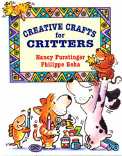 Creative Crafts for Critters, Nancy Furstinger, Phillippe Beha