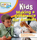Kids Making a Difference for Animals ASPCA by Nancy Furstinger